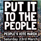 PUT IT TO THE PEOPLE - PEOPLE'S MARCH 23/03/2019